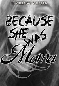 Because She was Mama